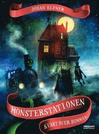 bokomslag Monsterstationen : kvart över dimman