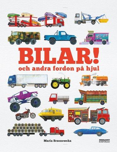 bokomslag Bilar! och andra fordon på hjul