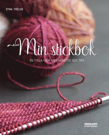 bokomslag Min stickbok : en fylla-i-bok med mönster och tips