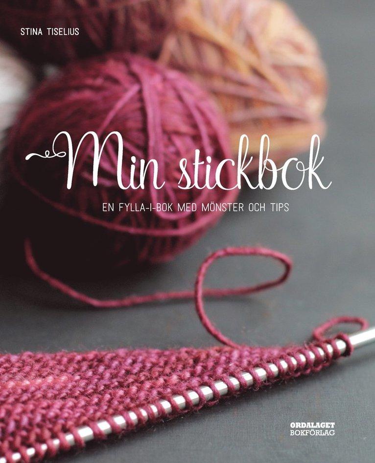 Min stickbok : en fylla-i-bok med mönster och tips 1
