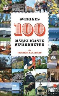 bokomslag Sveriges 100 märkligaste sevärdheter