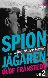 bokomslag Spionjägaren - Säpo, IB och Palme