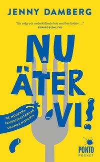 bokomslag Nu äter vi! : de moderna favoriträtternas okända historia