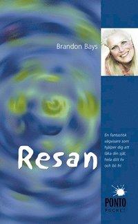 bokomslag Resan : en fantastisk vägvisare som hjälper dig att läka din själ, hela ditt liv och bli fri