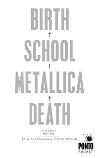 bokomslag Birth, school, Metallica, death. Vol. 2, 1991-2014