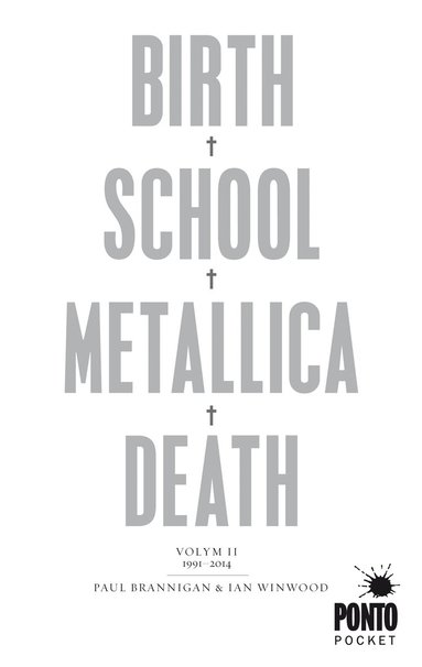 bokomslag Birth, school, Metallica, death. Vol. 2, 1991-2014