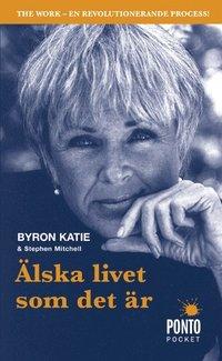 bokomslag Älska livet som det är : fyra frågor som kan förändra ditt liv