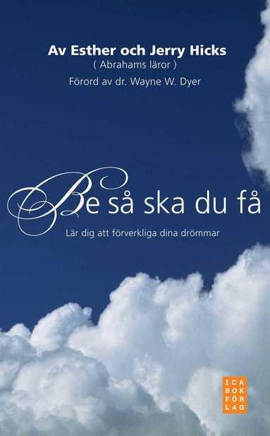 bokomslag Be så ska du få : Lär dig att förverkliga dina drömmar