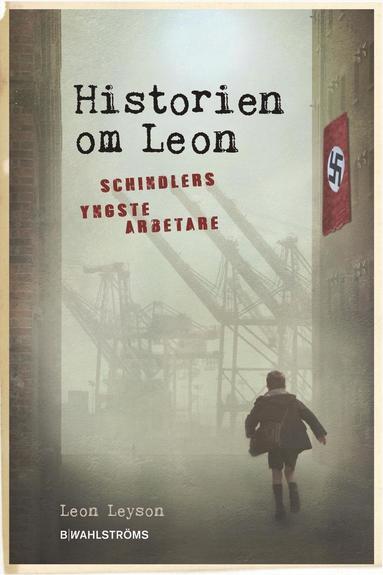 bokomslag Historien om Leon : Schindlers yngste arbetare