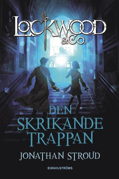 bokomslag Den skrikande trappan - Lockwood & Co.