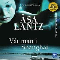 bokomslag Vår man i Shanghai