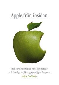 bokomslag Apple från insidan : hur världens största, mest beundrade och hemligaste företag egentligen fungerar