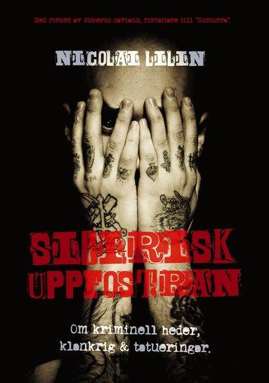 bokomslag Sibirisk uppfostran : om kriminell heder, klankrig och tatueringar
