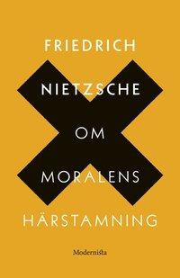 bokomslag Om moralens härstamning : en stridsskrift