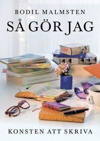 bokomslag Så gör jag : konsten att skriva