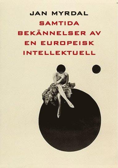 bokomslag Samtida bekännelser av en europeisk intellektuell