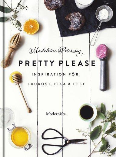 bokomslag Pretty Please : inspiration för frukost, fika och fest