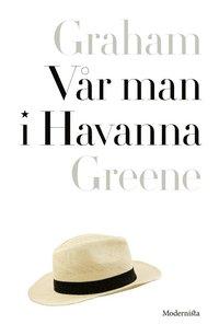 bokomslag Vår man i Havanna