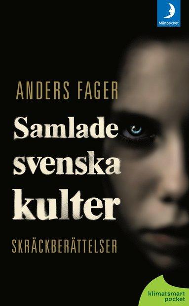 bokomslag Samlade svenska kulter : skräckberättelser