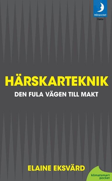 bokomslag Härskarteknik : den fula vägen till makt