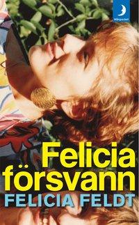 bokomslag Felicia försvann