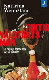 bokomslag En riktig våldtäktsman : en bok om samhällets syn på våldtäkt