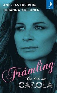 bokomslag Främling : en bok om Carola