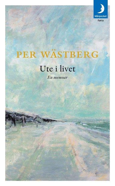 bokomslag Ute i livet : en memoar (1980-1994)