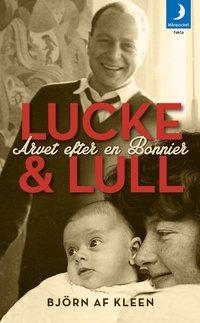 bokomslag Lucke & Lull : arvet efter en Bonnier