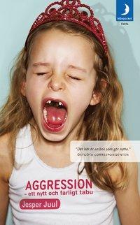 bokomslag Aggression : ett nytt och farligt tabu