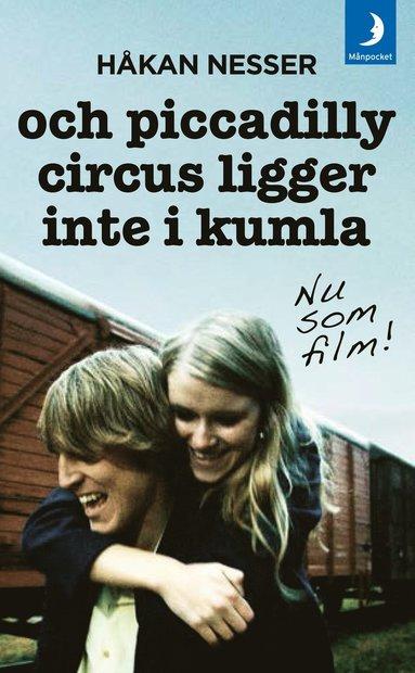 bokomslag Och Piccadilly Circus ligger inte i Kumla