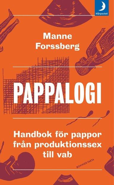 bokomslag Pappalogi : handbok för pappor från produktionssex till vab