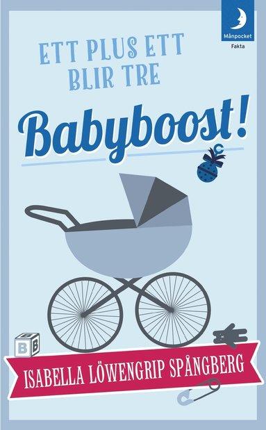 bokomslag Babyboost! : ett plus ett blir tre