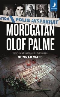 bokomslag Mordgåtan Olof Palme : makten, lögnerna och tystnaden