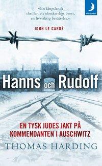 bokomslag Hanns och Rudolf : En tysk judes jakt på kommendanten i Auschwitz