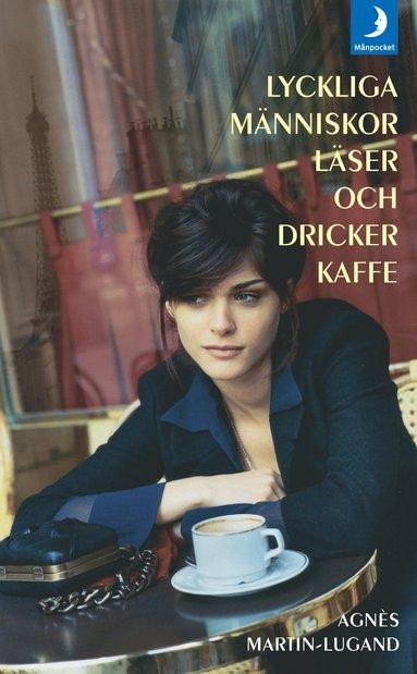 bokomslag Lyckliga människor läser och dricker kaffe