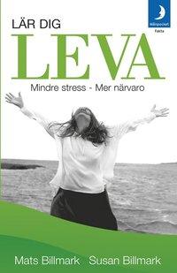 bokomslag Lär dig leva : mindre stress - mer närvaro