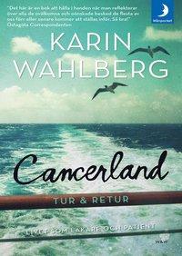 bokomslag Cancerland - tur & retur : livet som läkare och patient