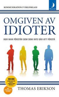 bokomslag Omgiven av idioter : hur man förstår dem som inte går att förstå