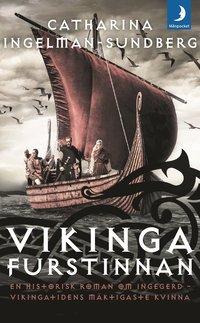 bokomslag Vikingafurstinnan : en historisk roman om Ingegerd - vikingatidens mäktigaste kvinna