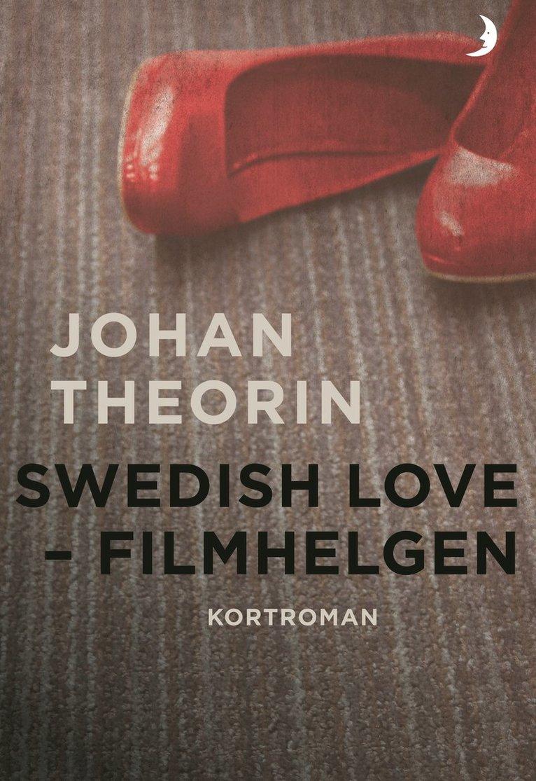 Swedish Love : filmhelgen 1