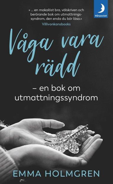 bokomslag Våga vara rädd : en bok om utmattningssyndrom.