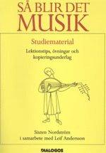 bokomslag Så blir det musik : lektionstips, övningar och kopieringsunderlag : Studiem