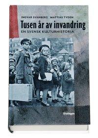 bokomslag Tusen år av invandring : en svensk kulturhistoria