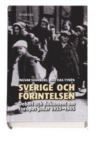 bokomslag Sverige och förintelsen : debatt och dokument om Europas judar 1933-1945