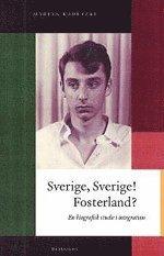 bokomslag Sverige, Sverige! Fosterland? : en biografisk studie i integration