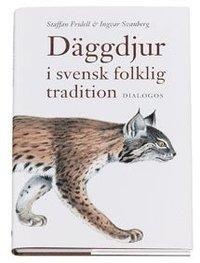 bokomslag Däggdjur i svensk folklig tradition