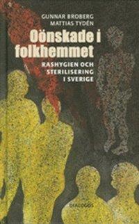 bokomslag Oönskade i folkhemmet : rashygien och sterilisering i Sverige