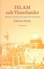 bokomslag Islam och västerlandet : möten, myter och motsättningar