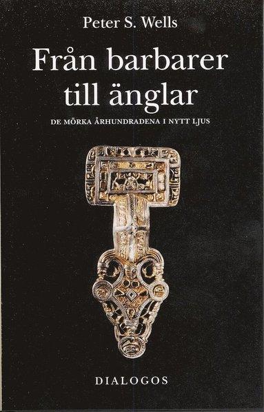 bokomslag Från barbarer till änglar : de mörka århundradena i nytt ljus